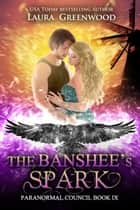 The Banshee's Spark ebook by Laura Greenwood