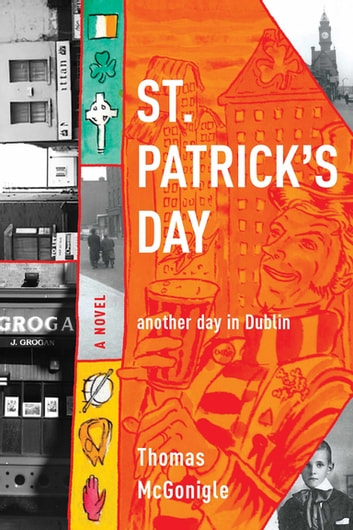 St. Patrick's Day - another day in Dublin ebook by Thomas McGonigle