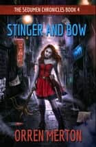 Stinger and Bow ebook by Orren Merton