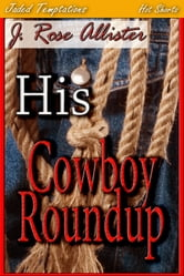 His Cowboy Roundup ebook by J. Rose Allister