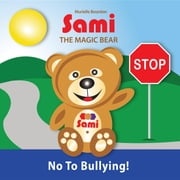 SAMI THE MAGIC BEAR - No To Bullying! ebook by Murielle Bourdon