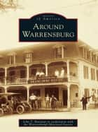 Around Warrensburg ebook by John T. Hastings, Warrensburgh Historical Society