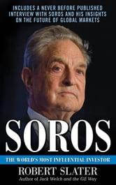 Soros: The Life, Ideas, and Impact of the World's Most Influential Investor ebook by Robert Slater