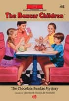 The Chocolate Sundae Mystery ebook by Charles Tang,Gertrude  C. Warner