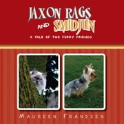 Jaxon Rags And Smidjun - A Tale Of Two Furry Friends ebook by Maureen Frandsen