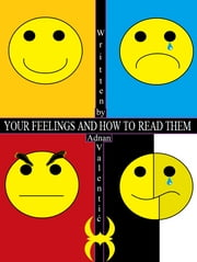 YOUR FEELINGS AND HOW TO READ THEM ebook by Adnan Valentić