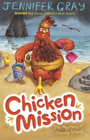 Chicken Mission: The Mystery of Stormy Island ebook by Jennifer Gray,Hannah George