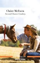 Second Chance Cowboy ebook by Claire McEwen