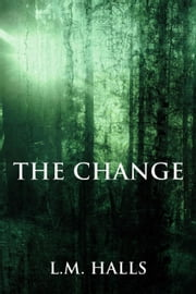 The Change - The New Normal, #1 ebook by L.M. Halls