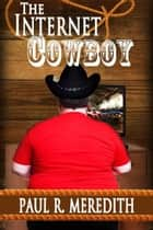 The Internet Cowboy ebook by Paul Meredith