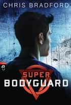 Super Bodyguard ebook by Chris Bradford, Karlheinz Dürr