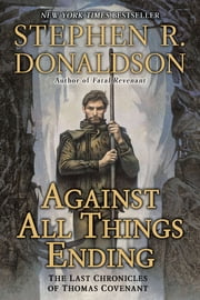 Against All Things Ending - The Last Chronicles of Thomas Covenant ebook by Stephen R. Donaldson