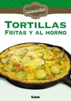 Tortillas fritas y al horno ebook by Nuñez Quesada, Maria