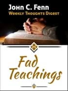 Fad Teachings ebook by John C. Fenn