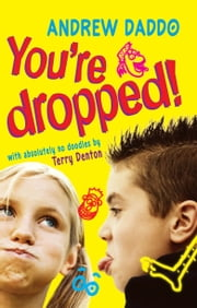 You're Dropped! ebook by Andrew Daddo