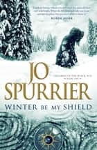 Winter Be My Shield ebook by