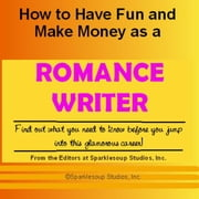 Career KNOWtes: Romance Writer (How to Have Fun and Make Money in a Career You Love) ebook by Inc., Sparklesoup Studios