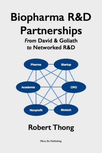 Biopharma R&D Partnerships - From David & Goliath to Networked R&D ebook by Robert Thong
