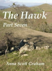 The Hawk: Part Seven ebook by Anna Scott Graham