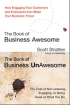 The Book of Business Awesome / The Book of Business UnAwesome ebook by Scott Stratten,Alison Kramer