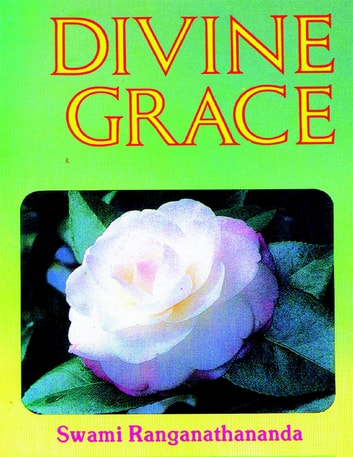 Divine Grace ebook by Swami Ranganathananda