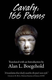 Cavafy: 166 Poems - Translated with an Introduction by Alan L. Boegehold ebook by Consantine P. Cavafy