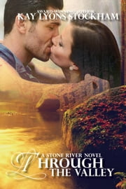 Through the Valley - Stone River ebook by Kay Lyons Stockham