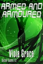 Armed and Armoured ebook by Viola Grace