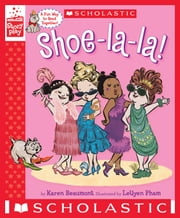 Shoe-la-la! (A StoryPlay Book) ebook by Karen Beaumont