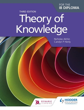 Theory of Knowledge Third Edition eBook by Nicholas Alchin,Carolyn P. Henly