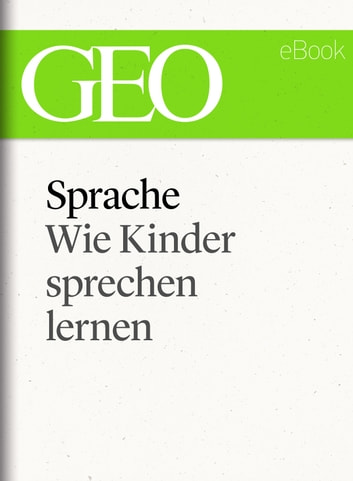 Sprache: Wie Kinder sprechen lernen (GEO eBook Single) ebook by