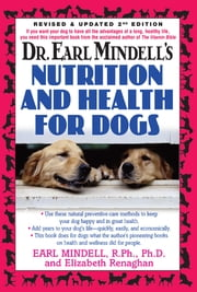 Dr. Earl Mindell's Nutrition and Health for Dogs ebook by PH D Earl Mindell, PH.D.,Elizabeth Renaghan