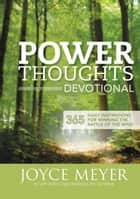 Power Thoughts Devotional - 365 Daily Inspirations for Winning the Battle of the Mind ebook by Joyce Meyer