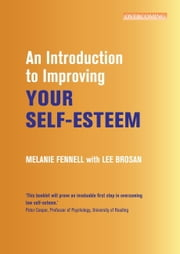 An Introduction to Improving Your Self-Esteem ebook by Leonora Brosan,Melanie Fennell