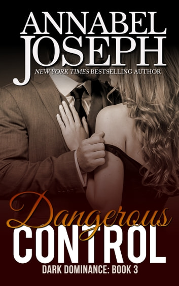 Dangerous Control ebook by Annabel Joseph