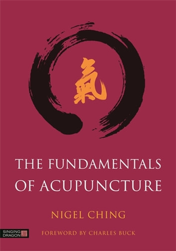 The Fundamentals of Acupuncture ebook by Nigel Ching