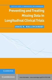 Preventing and Treating Missing Data in Longitudinal Clinical Trials - A Practical Guide ebook by Craig H. Mallinckrodt