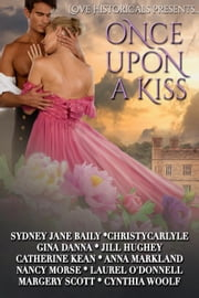 Love Historicals Presents Once Upon A Kiss ebook by Kobo.Web.Store.Products.Fields.ContributorFieldViewModel