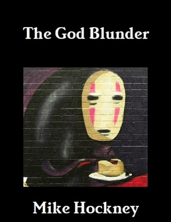 The God Blunder ebook by Mike Hockney