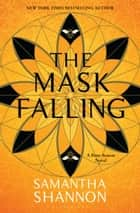 The Mask Falling ebook by Samantha Shannon