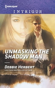 Unmasking the Shadow Man ebook by Debbie Herbert