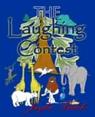 The Laughing Contest ebook by Jaylee Balch
