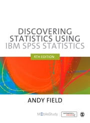 Discovering Statistics using IBM SPSS Statistics ebook by Professor Andy Field