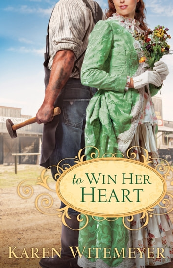 To Win Her Heart eBook by Karen Witemeyer