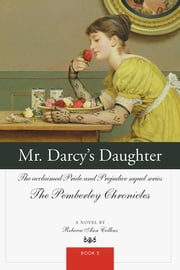 Mr. Darcy's Daughter - The acclaimed Pride and Prejudice sequel series ebook by Rebecca Collins
