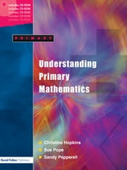Understanding Primary Mathematics ebook by Christine Hopkins,Ann Pope,Sandy Pepperell