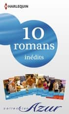 10 romans Azur inédits + 2 gratuits (n°3445 à 3454 - mars 2014) - Harlequin collection Azur ebook by
