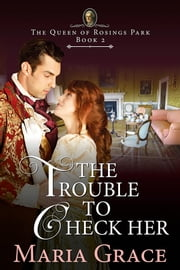 The Trouble to Check Her - A Pride and Prejudice Variation ebook by Maria Grace