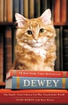Dewey the Library Cat: A True Story ebook by Vicki Myron, Bret Witter