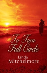 To Turn Full Circle (Choc Lit) ebook by Linda Mitchelmore